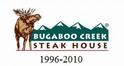 Bugaboo Creek Steak House is no more.