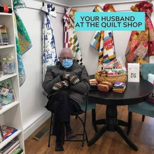 Bernie Sanders meme your husband at the quilt shop