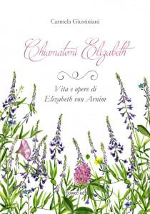 chiamatemi-elizabeth-vita-e-opere-di-elizabeth-von-arnim-9788885628021