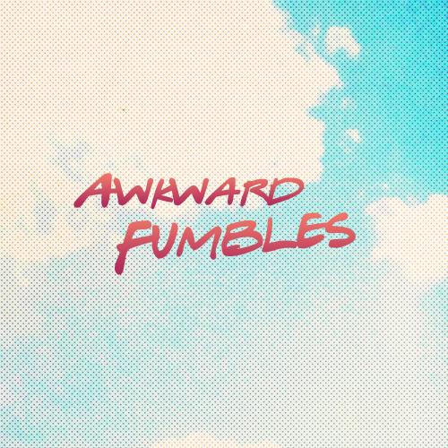 awkwardfumblescover