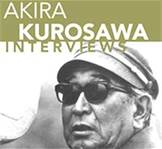 Kurosawa Interviews