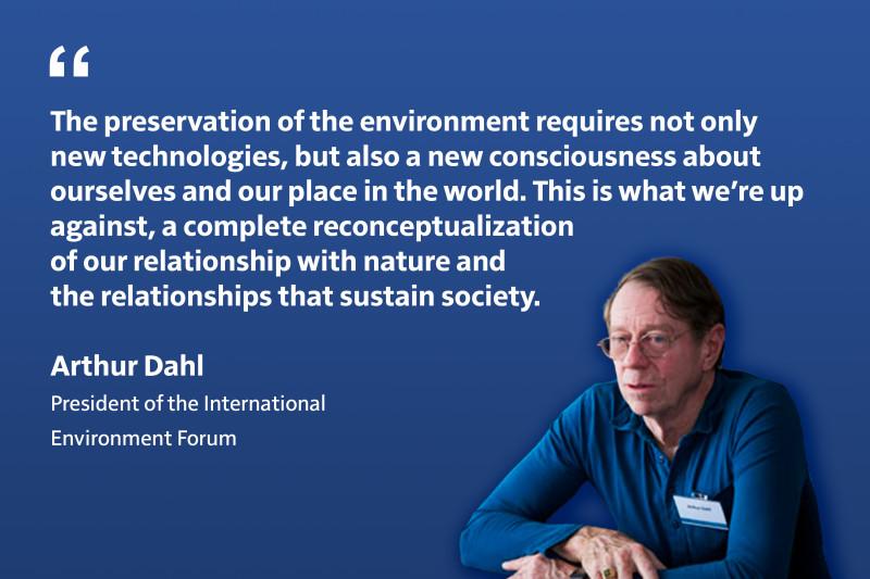 Сохранение окружающей среды требует не только новых технологий, — продолжил он, — но и нового осознания самих себя и своего места в мире. Именно с этой фундаментальной проблемой мы и столкнулись. Требуется полное переосмысление наших отношений с природой и тех отношений, которые поддерживают общество.
