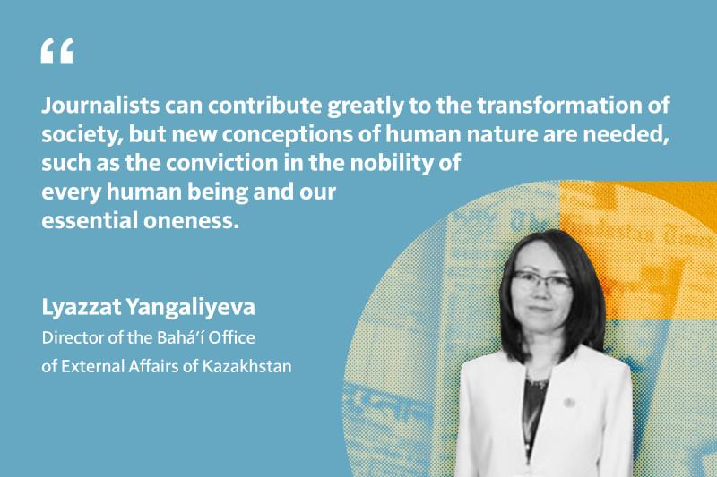 Ляззат Янгалиева: «Журналисты могут внести большой вклад в преобразование общества, но необходима новая концепция человеческой природы, которая рассматривает каждого человека как благородное существо».