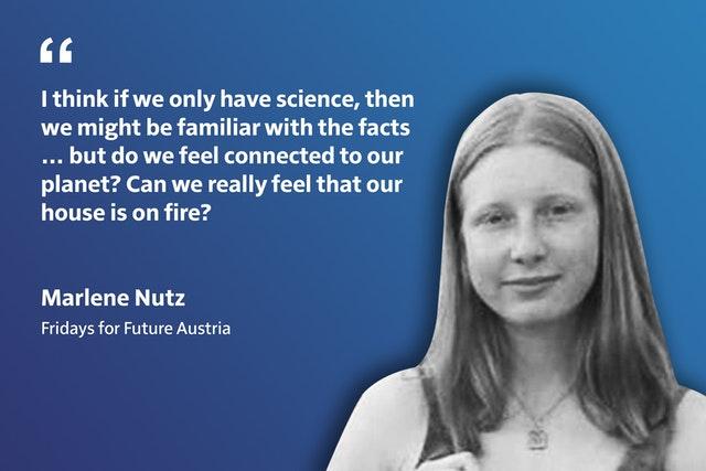 «Я думаю, что если бы у нас была только наука, то мы знали бы факты… но смогли бы мы в этом случае почувствовать связь с нашей планетой? Смогли бы мы действительно почувствовать, что наш дом горит?»