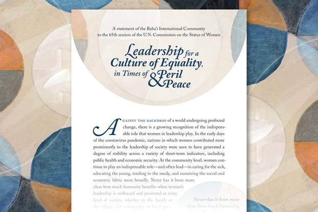 Эти идеи лежат в основе доклада Международного Сообщества Бахаи (МСБ), подготовленного к 65-й сессии Комиссии ООН по положению женщин (CSW). Этот доклад включает заявление под названием  «Лидерство в культуре равенства — во времена мирные и во времена бедствий».