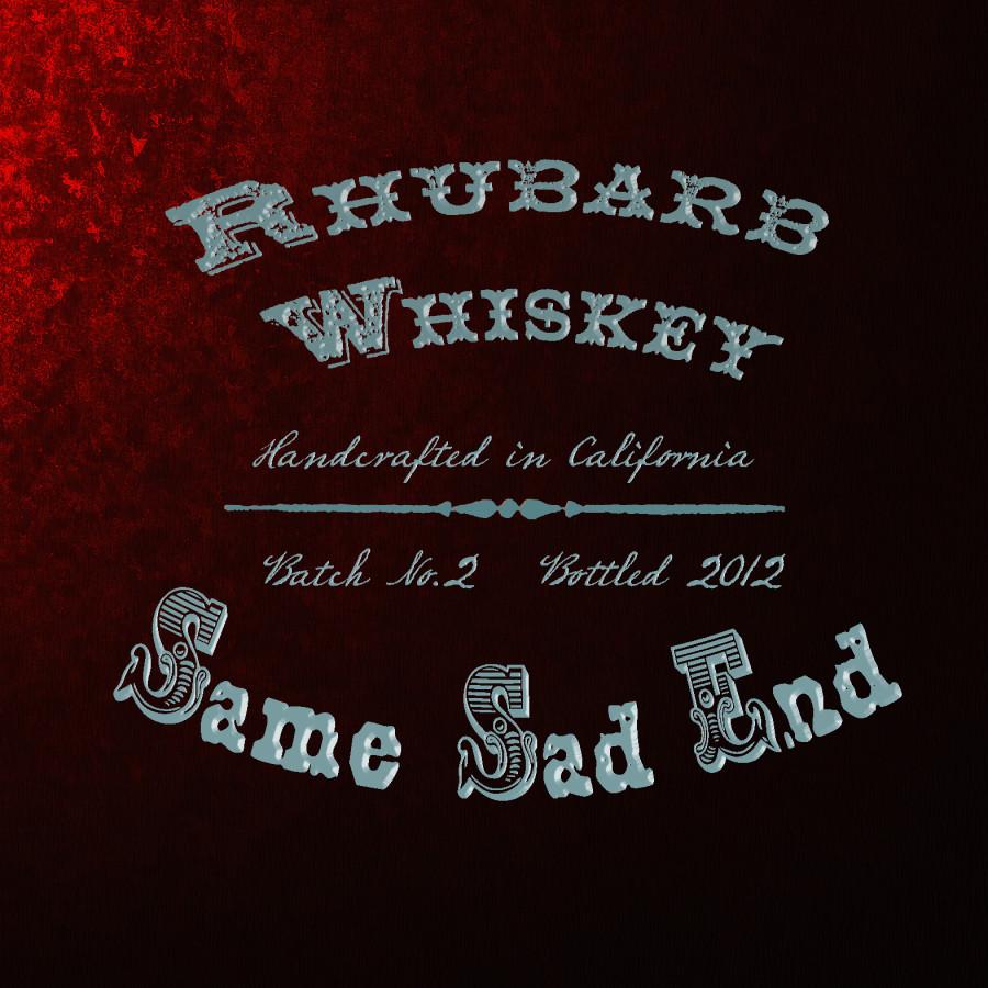 Rhubarb Whiskey - Same Sad End
