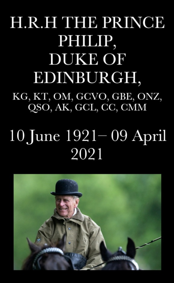 His Royal Highness The Prince Philip, Duke of Edinburgh, Earl of Merioneth, Baron Greenwich, Royal Knight of the Most Noble Order of the Garter, Extra Knight of the Most Ancient and Most Noble Order of the Thistle, Member of the Order of Merit, Knight Grand Cross of the Royal Victorian Order, Grand Master and First and Principal Knight Grand Cross of the Most Excellent Order of the British Empire, Knight of the Order of Australia, Additional Member of the Order of New Zealand, Extra Companion of the Queen's Service Order, Royal Chief of the Order of Logohu, Extraordinary Companion of the Order of Canada, Extraordinary Commander of the Order of Military Merit, Lord of Her Majesty's Most Honourable Privy Council, Privy Councillor of the Queen's Privy Council for Canada, Personal Aide-de-Camp to Her Majesty, Lord High Admiral of the United Kingdom