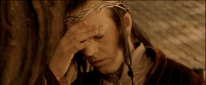 Elrond looking sick at hearing Black Speech--Facepalm