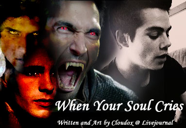 When Your Soul Cries, Fic: cloudox — LiveJournal