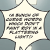 Dialogue emphatic bubble: '<A bunch of curse words which don't paint Roy in a flattering light!>'