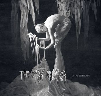 Acide Sulfurique - The Dark Creator (2015)