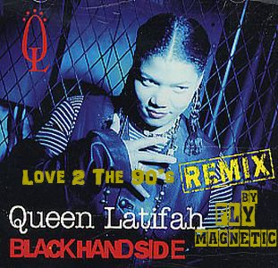Queen Latifah - Black hand Side (Love 2 the 90's Remix)