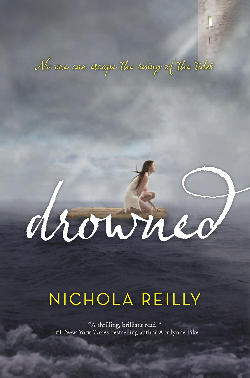 DROWNED by Nichola Reilly; Agent:  Jim McCarthy at Dystel & Goderich Literary Management