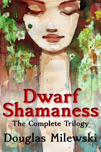 Dwarf Shamaness Trilogy v1.jpg