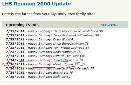 Email from high school reunion page reminding us that it's Melvin Hunter's birthday on 07/26/2011.
