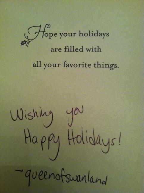 Inside: Hope your holidays are filled with all your favorite things - Handwritten: Wishing you happy holidays - Signed: queenofswanland