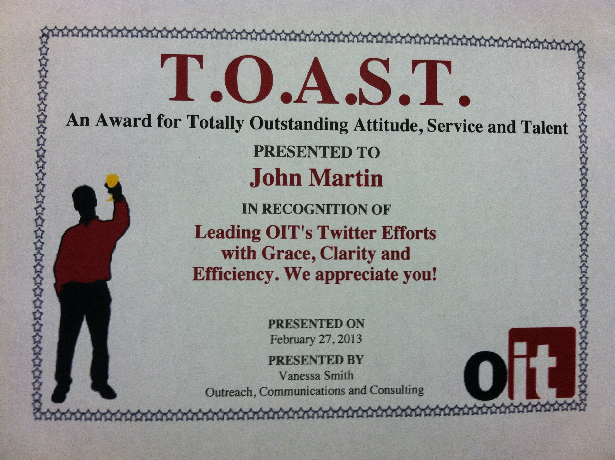 In recognition of Leading OIT's Twitter Efforts with Grace, Clarity and Efficiency. We appreciate you!