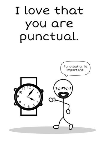 I love that you are punctual.