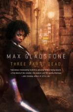 THREE PARTS DEAD, Max gladstone