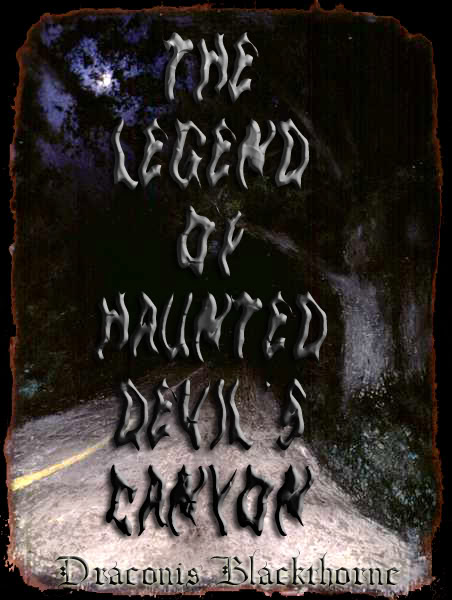 The Legend of Haunted Devil's Canyon