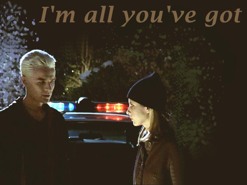 I'm all you've got