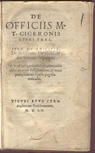 Print of Cicero's De officiis and other philosophical works, printed 1560 by Christopher Froschouer.