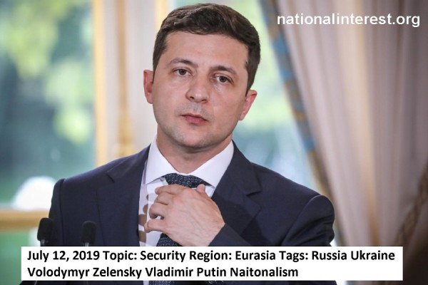 July 12, 2019 Topic Volodymyr Zelensky Vladimir Putin