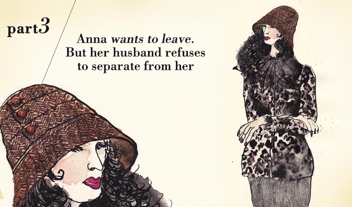 Часть третья. Анна хочет уйти. Но ее муж отказывается расстаться с ней.