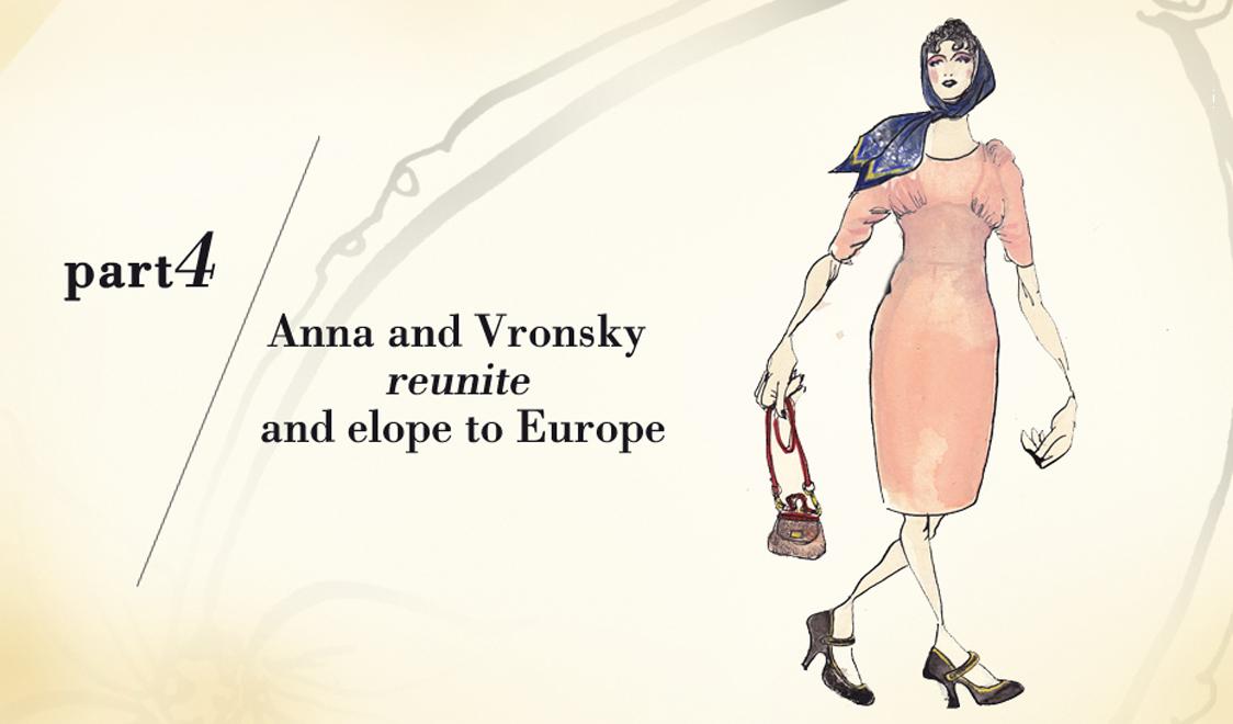 Часть четвертая. Анна и Вронский воссоединяются и бегут в Европу.