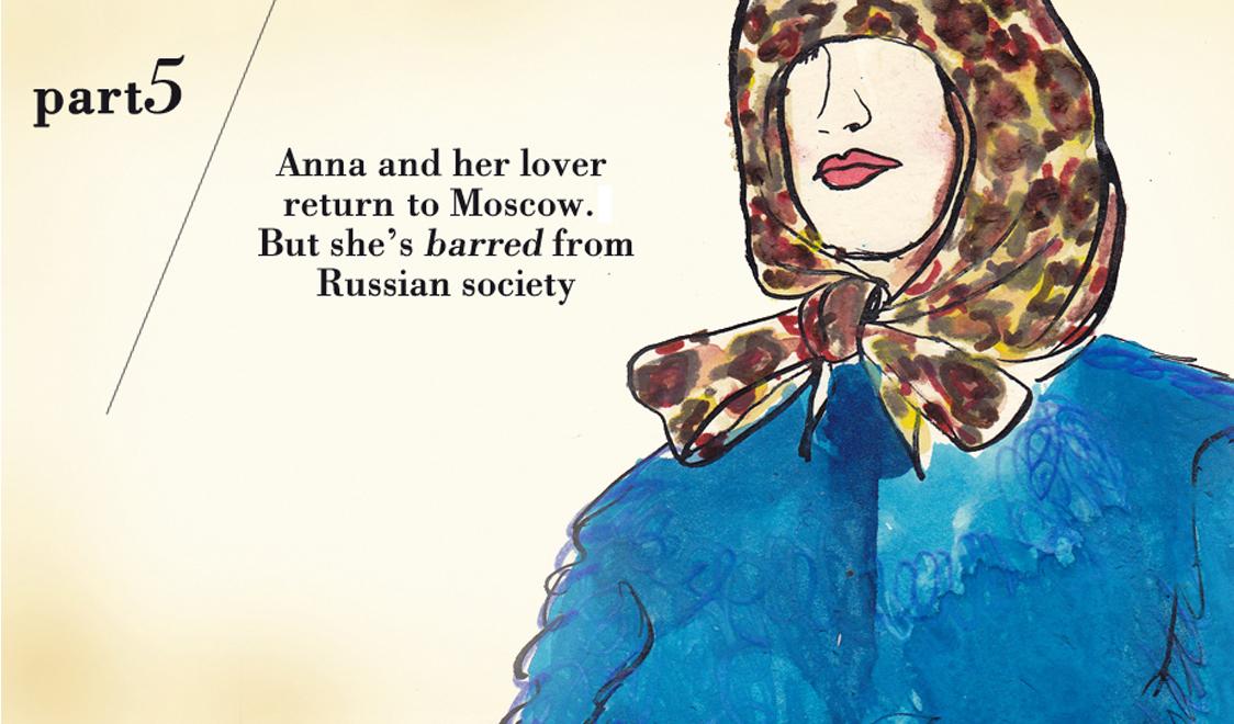 Часть пятая. Анна и ее возлюбленный возвращаются в Москву. Но русское светское общество отстраняется от нее.