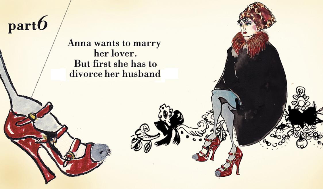 Часть шестая. Анна хочет выйти замуж за своего возлюбленного. Но сначала она должна развестись с мужем.