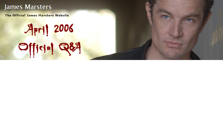 James Marsters » Q A's April06.png