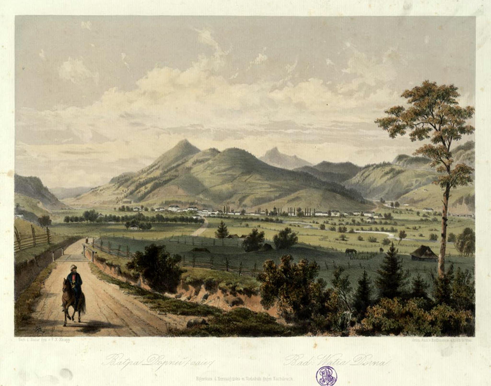 Oameni si locuri din Bucovina. Vatra Dornei baie.Bad Watra Dornei. 1870. F. X. Knapp