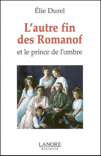 Обложка книги Élie Durel. «L'autre fin des Romanof et le prince de l'ombre». Éditions Lanore. Paris. 2008.Автор Кристиан Дюро, пишущий под псевдонимом Эли Дюрель, родился в 1946 г. в Сомюре (Мэн на Луаре).