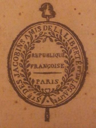 «Французская Республика. Париж. Общество друзей свободы и равенства» - эмблема Якобинского клуба.