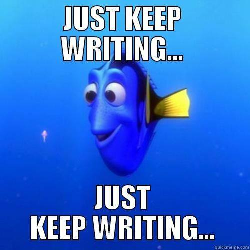 just keep writing dory