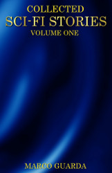 Collected Sci-Fi Stories - Volume 1