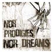 Nor Prodigies Nor Dreams