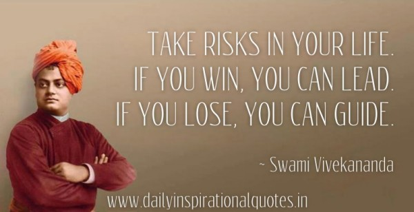 take-risks-in-your-life-if-you-win-you-can-lead-if-you-lose-you-can-guide-swami-vivekananda