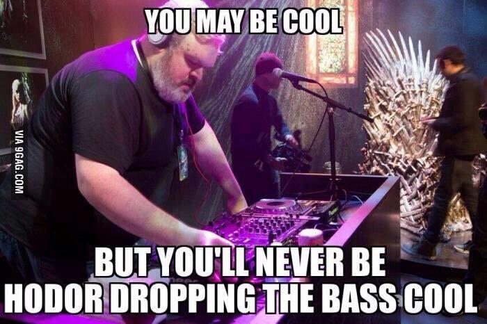 DJ Hodor (Kristian Nairn)