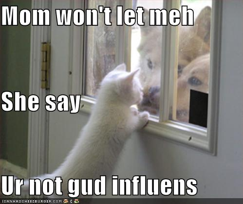 you're not good influence.jpg