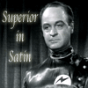 Superior in Satin