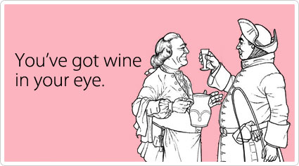 You've got wine in your eye.