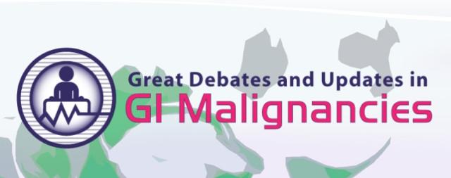 Great Debates and Updates in GI Malignancies
