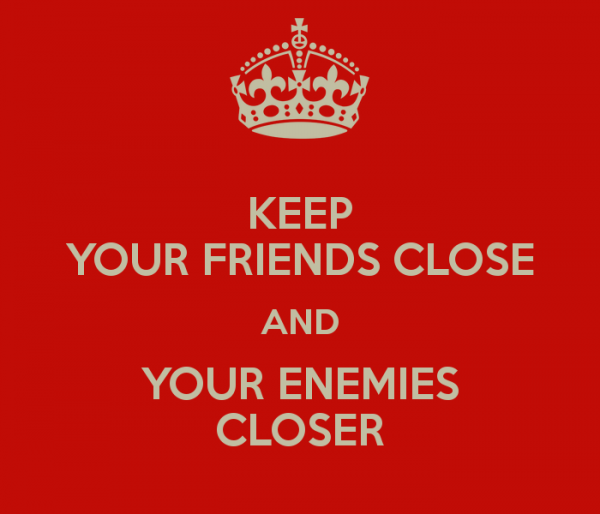 keep-your-friends-close-and-your-enemies-closer-5