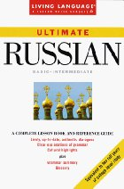 Ultimate Russian. Basic-Intermediate. A Complete Lesson Book and Reference Guide_Изучение_русского_для_иностранцев