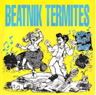Beatnik Termites - Ultra Vivid Low Fidelity !