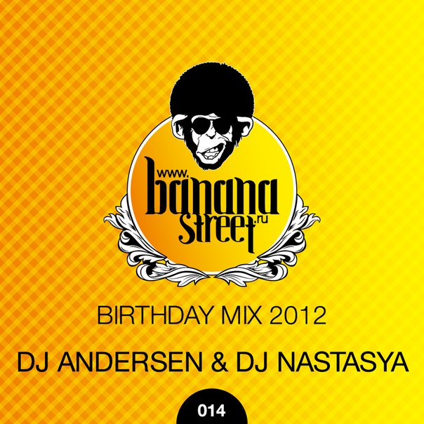 dj Andersen & dj Nastasya — BananaStreet Birthday Mix #014