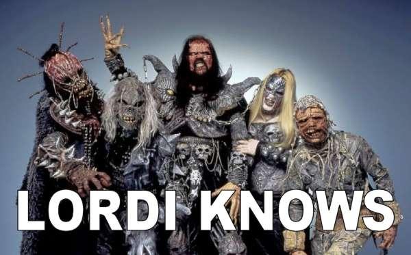LORDI KNOWS