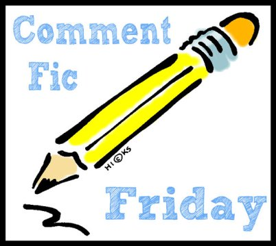 comment fic friday-med
